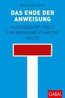 Bernhard Cevey: Das Ende der Anweisung