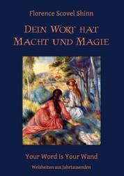 Dein Wort hat Macht und Magie - Your Word is Your Wand