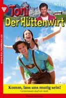 Friederike von Buchner: Toni der Hüttenwirt 192 – Heimatroman
