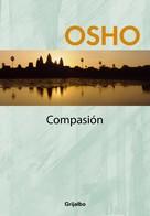 Osho: Compasión (Claves para una nueva forma de vivir)