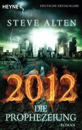 2012 - Die Prophezeiung - Roman