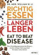 William W. Li: Richtig essen, länger leben – Eat to Beat Disease