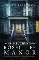 Cheryl Bradshaw: Die Heimsuchung von Rosecliff Manor ★★★★