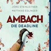 Ambach - Die Deadline