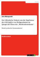 """Jens Marquardt: Der öffentliche Diskurs um die Ergebnisse des G8-Gipfels von Heiligendamm im Spiegel der These der """"Mediendemokratie"""""""