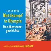 Wettkampf in Olympia (Ungekürzt)