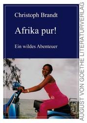 Afrika pur! - Ein wildes Abenteuer