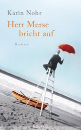 Herr Merse bricht auf - Roman