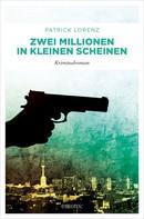 Patrick Lorenz: Zwei Millionen in kleinen Scheinen