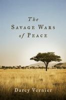 Darcy Vernier: The Savage Wars of Peace