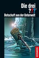 Kari Erlhoff: Die drei ???, Botschaft aus der Unterwelt (drei Fragezeichen)