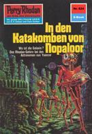 Clark Darlton: Perry Rhodan 624: In den Katakomben von Nopaloor ★★★★