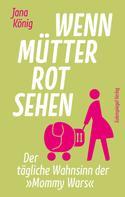 Jana König: Wenn Mütter rot sehen ★★★