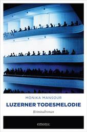 Luzerner Todesmelodie - Kriminalroman