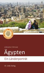 Ägypten - Ein Länderporträt