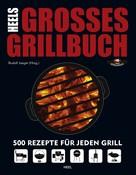 Rudolf Jaeger: HEELs großes Grillbuch ★★★★