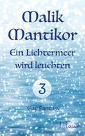 I. Tame: Malik Mantikor: Ein Lichtermeer wird leuchten ★★★★