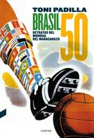 Toni Padilla Montoliu: Brasil 50