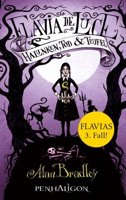 Flavia de Luce 3 - Halunken, Tod und Teufel