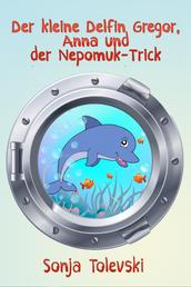 Der kleine Delfin Gregor, Anna und der Nepomuk-Trick