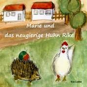 Marie und das neugierige Huhn Rike