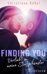 Finding you - Verliebt in meine Stiefschwester