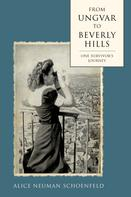 Alice Neuman Schoenfeld: From Ungvar to Beverly Hills