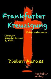 Frankfurter Kreuzigung - Gregor Mandelbaums 3. Fall