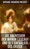 Antoine-Francois Prevost: Die Abenteuer der Manon Lescaut und des Chevalier des Grieux