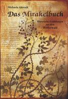 Michaela Abresch: Das Mirakelbuch. Historische Erzählungen aus dem Westerwald