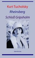 Kurt Tucholsky: Rheinsberg / Schloß Gripsholm