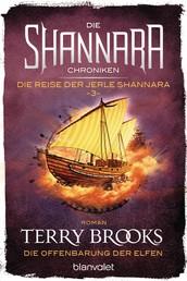 Die Shannara-Chroniken: Die Reise der Jerle Shannara 3 - Die Offenbarung der Elfen - Roman