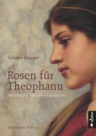 Günter Krieger: Rosen für Theophanu. Braut Ottos II. - Kaiserin des Abendlandes ★★★★