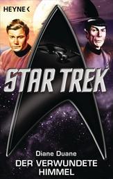 Star Trek: Der verwundete Himmel - Roman