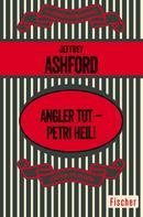 Jeffrey Ashford: Angler tot – Petri Heil!