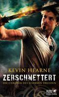 Kevin Hearne: Zerschmettert ★★★★★