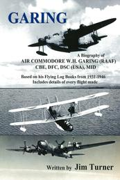 Garing - A Biography of Air Commodore WH Garing details of every flight made 1931-46