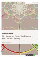Andreas Janson: Der Kunde im Fokus: Das Konzept der Customer Journey ★★