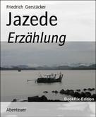 Friedrich Gerstäcker: Jazede