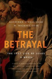 The Betrayal - The Lost Life of Jesus: A Novel
