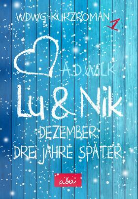Lu & Nik. Dezember. Ein Jahr später.