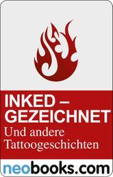 Inked: Gezeichnet und andere Tattoo-Geschichten