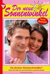 Der neue Sonnenwinkel 49 – Familienroman - Ein dreister Heiratsschwindler?