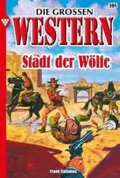 Die großen Western 305 - Stadt der Wölfe