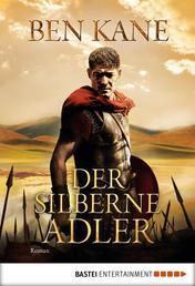 Der silberne Adler - Roman