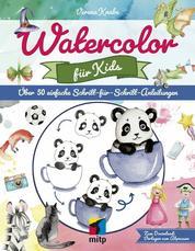 Watercolor für Kids - Über 50 einfache Schritt-für-Schritt-Anleitungen
