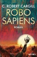 C. Robert Cargill: Robo sapiens ★★★★