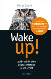 Wake up! - Aufbruch in eine ausgeschlafene Gesellschaft