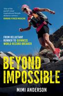 Mimi Anderson: Beyond Impossible ★★★★