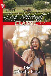 Leni Behrendt Classic 35 – Liebesroman - Die gekaufte Frau